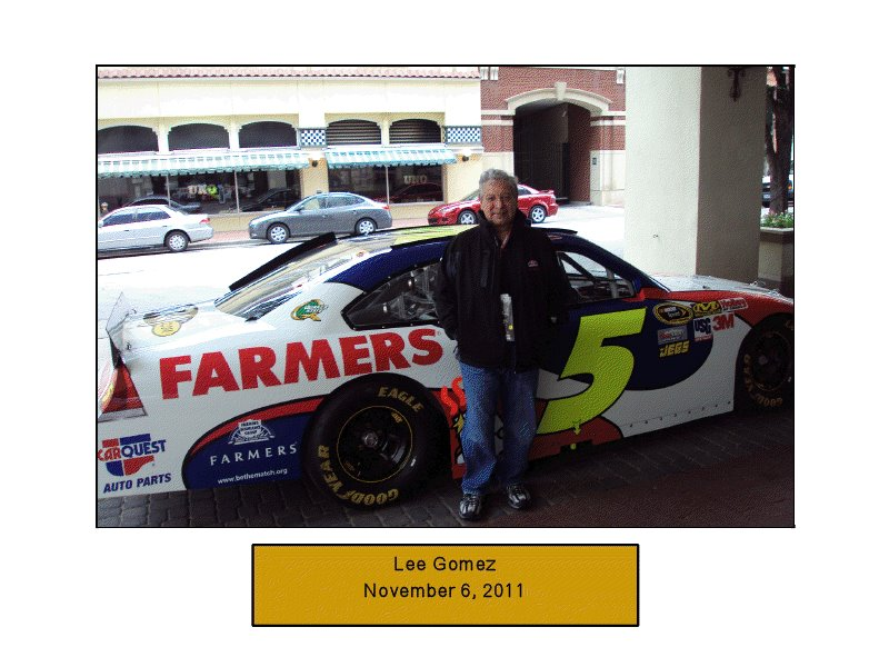 Lee Gomez - <pre>November 11, 2011 at my first NASCAR Race in Fort Worth, Texas.</pre>