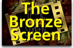 The Bronze Screen